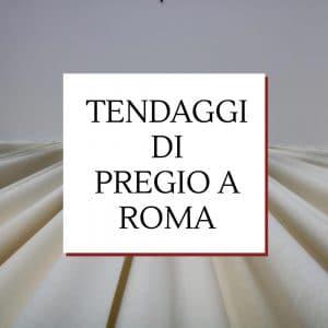 Tendaggi di pregio a Roma