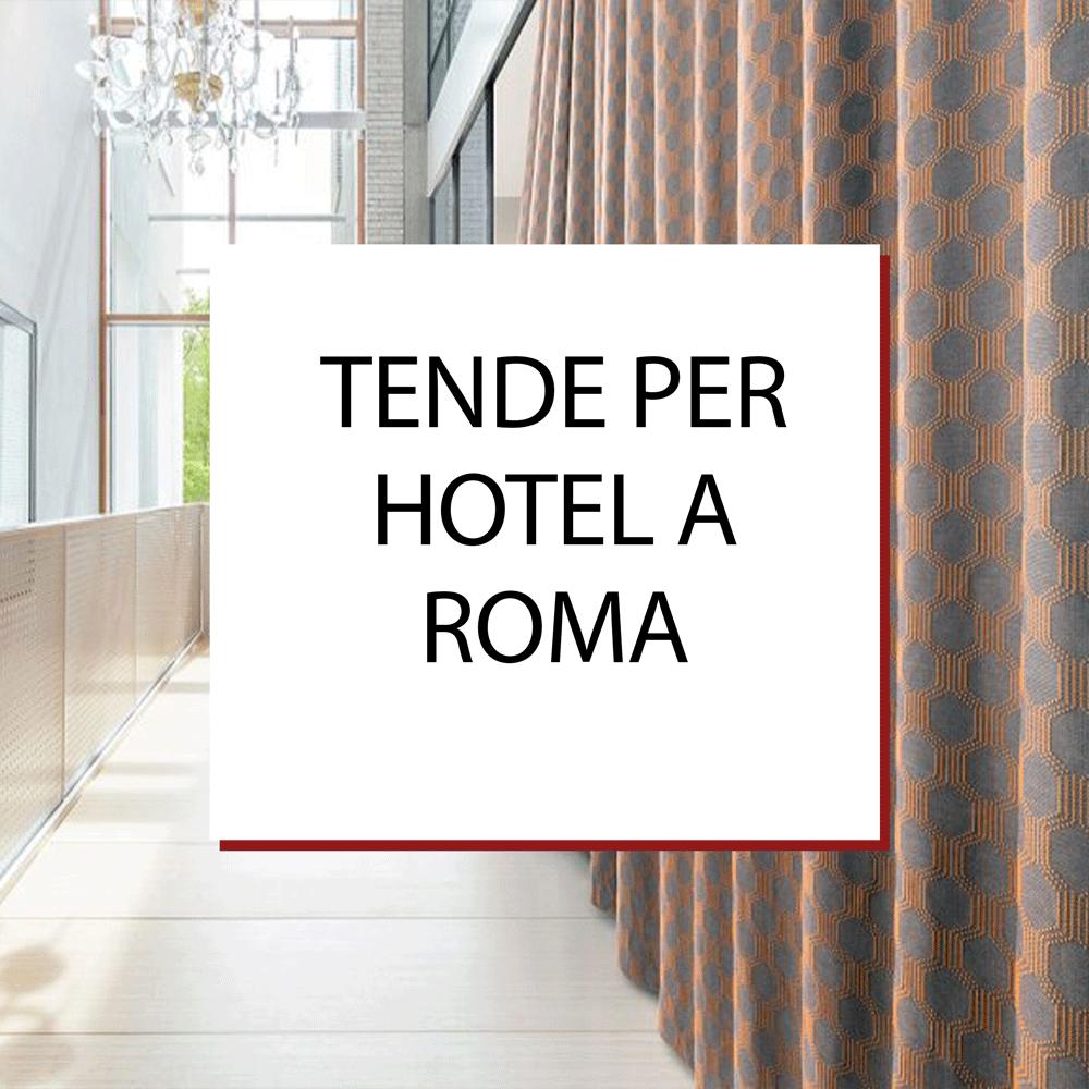 Tendaggi e tende per Hotel/Alberghi a Roma